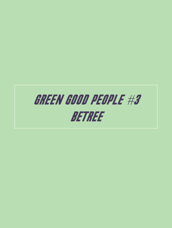 GREEN GOOD PEOPLE #3 CHARLOTTE ET VICTORIA DE BETREE