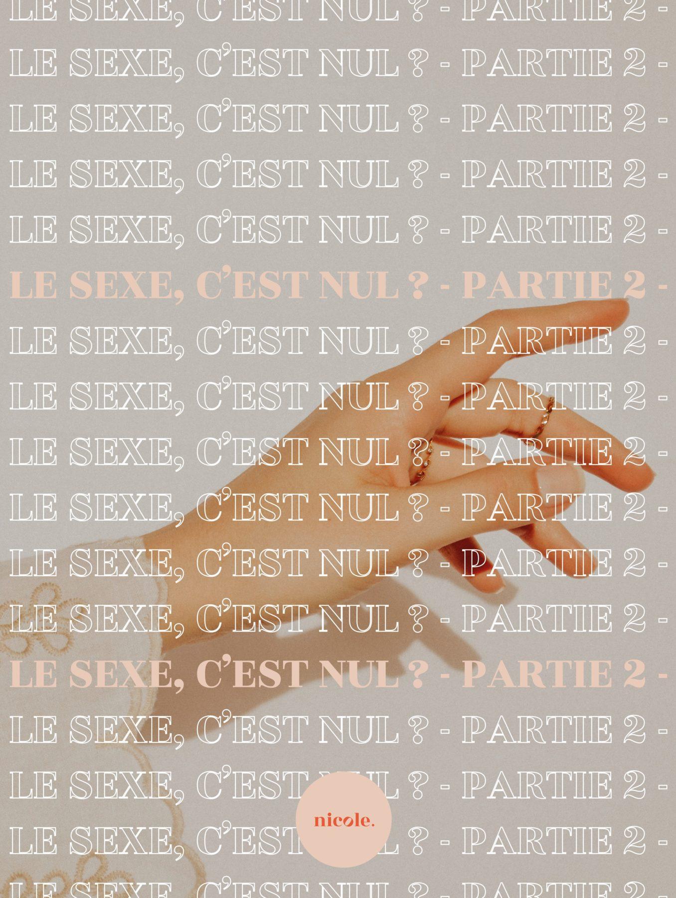 LE SEXE, C'EST NUL ? – PARTIE 2 –