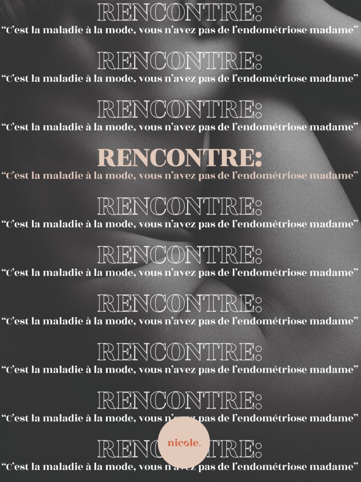 RENCONTRE: «C'EST LA MALADIE À LA MODE, VOUS N'AVEZ PAS DE L'ENDOMÉTRIOSE MADAME»