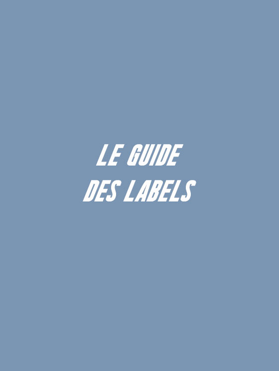 LE GUIDE DES LABELS